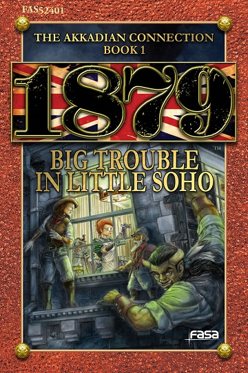 1879: BIG TROUBLE IN LITTLE SOHO - AKKADIAN BOOK 1