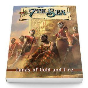 7th Sea: Lands of Gold and Fire