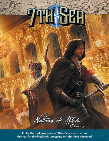 7th Sea: NATIONS OF THEAH VOL. 2