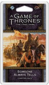 A Game of Thrones Card Game (2nd Edition): Someone Always Tells