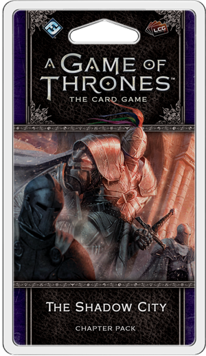 A Game of Thrones Card Game (2nd Edition): The Shadow City Chapter Pack