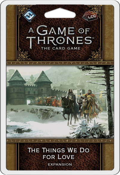 A Game of Thrones Card Game (2nd Edition): The Things We Do For Love