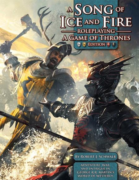 A Song of Ice and Fire: Roleplaying- A Game of Thrones Edition