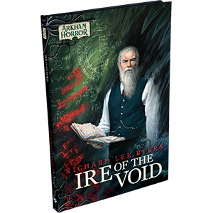 ARKHAM HORROR NOVELLA: IRE OF THE VOID HARDCOVER