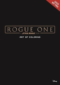ART OF COLORING STAR WARS ROGUE ONE (SC)