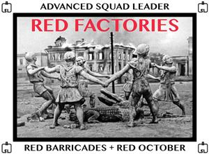 Advanced Squad Leader: Red Factories