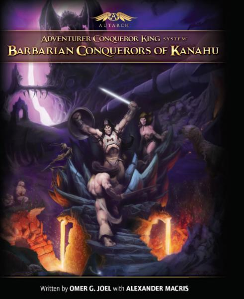 Adventurer Conqueror King System: Barbarian Conquerors of Kanahu (HC)