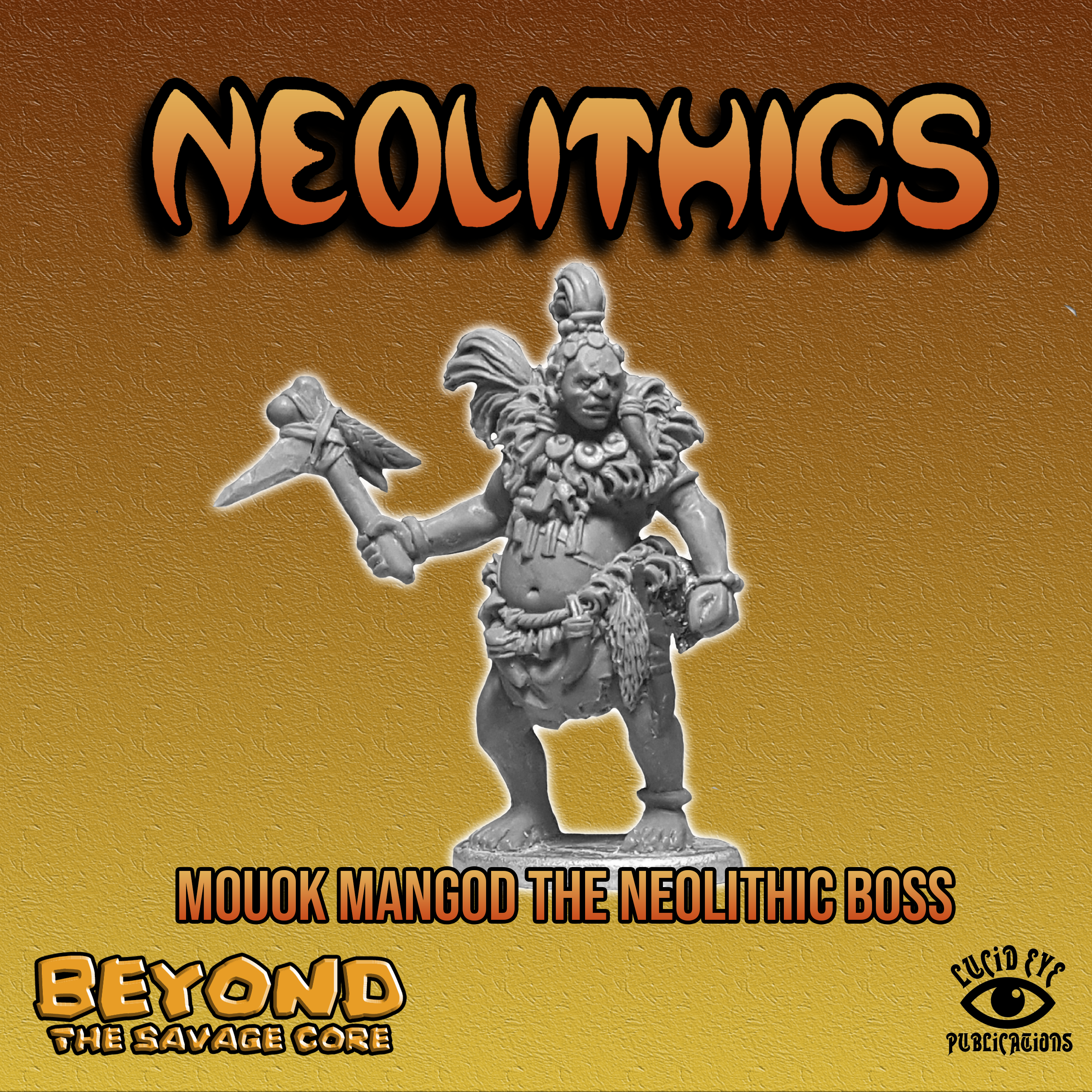 Beyond the Savage Core: Mouok Mangod The Neolithic Boss