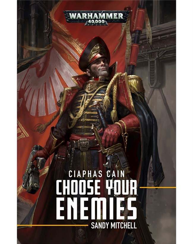 Black Library: Ciaphas Cain- Choose Your Enemies (PB)