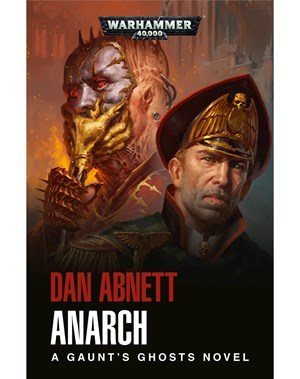 Black Library: Gaunts Ghosts: The Anarch [HC]