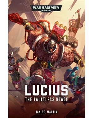 Black Library: Lucius The Faultless Blade (PB)
