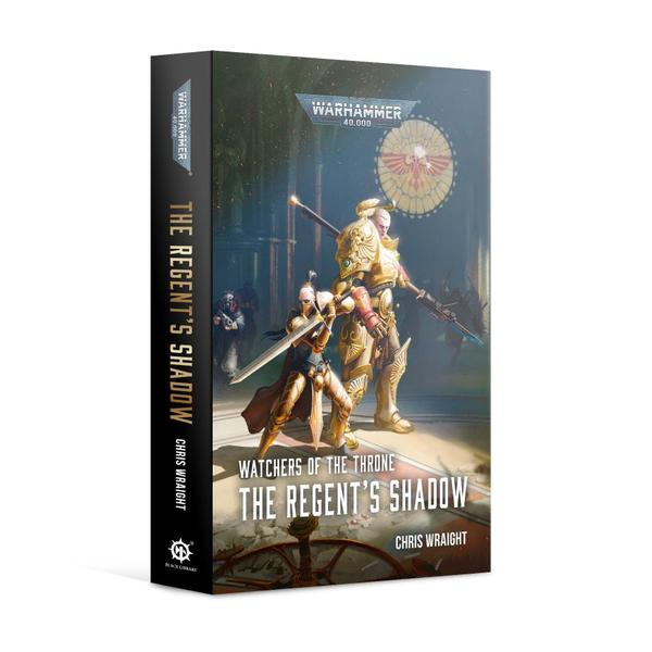 Black Library: Warhammer 40,000: Watchers of the Throne - The Regents Shadow (PB)