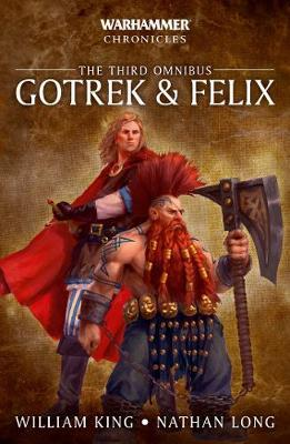 Black Library: Warhammer Chronicles: Gotrek & Felix: The Third Omnibus (PB)