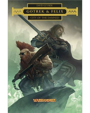 Black Library: Warhammer Chronicles: Gotrek & Felix: City of the Damned