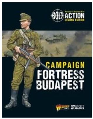 Bolt Action (2nd Edition): Campaign Fortress Budapest