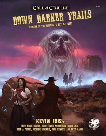 Call of Cthulhu (7th Edition): DOWN DARKER TRAILS