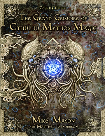 Call of Cthulhu (RPG): The Grand Grimoire Of Cthulhu Mythos Magic