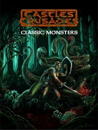 Castles & Crusades: Classic Monsters Revisited (HC)