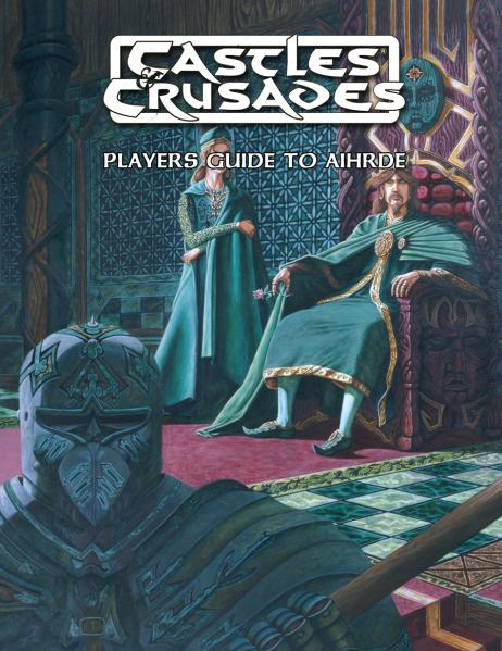 Castles & Crusades: Players Guide to Aihrde