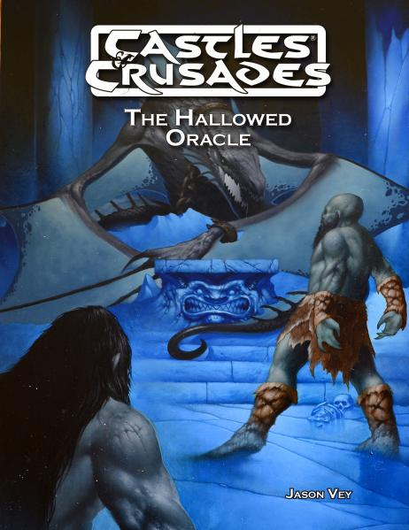 Castles & Crusades: The Hallowed Oracle