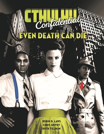 Cthulhu Confidential: Even Death Can Die