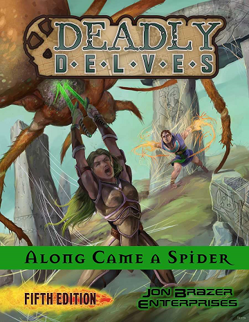 Deadly Delves: Along Came a Spider