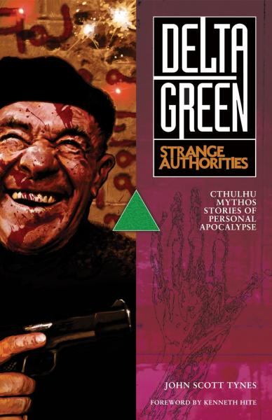 Delta Green: Strange Authorities (Paperback)