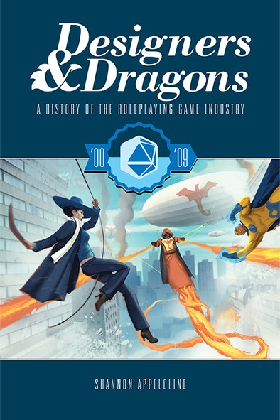 Designers & Dragons: The 00's