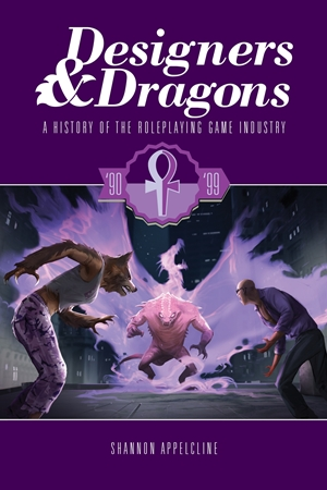 Designers & Dragons: The 90's