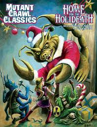 Mutant Crawl Classics: Holiday Module- HOME FOR THE HOLIDEATH