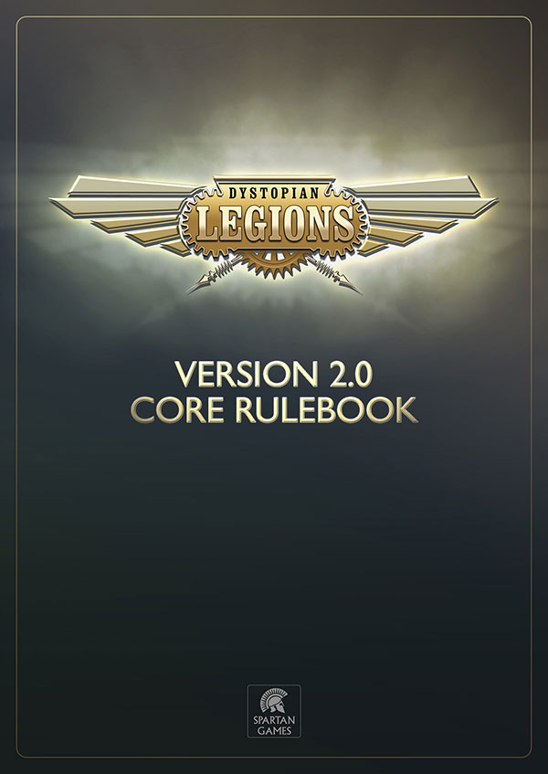 Dystopian Legions: Core Rulebook (Version 2.0) [SALE]