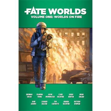 FATE Worlds: Volume 1: Worlds on Fire