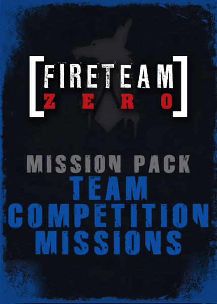 Fireteam Zero: Mission Pack- Team Competition Missions
