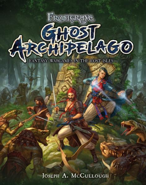 Frostgrave: Ghost Archipelago- Fantasy Wargames in the Lost Isles (HC)