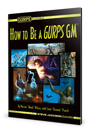 GURPS 4th Edition: HOW TO BE A GURPS GM