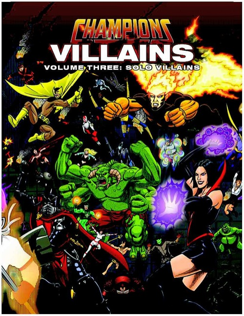 HERO System 6th Edition: Champions Villains: Volume Three: Solo Villains