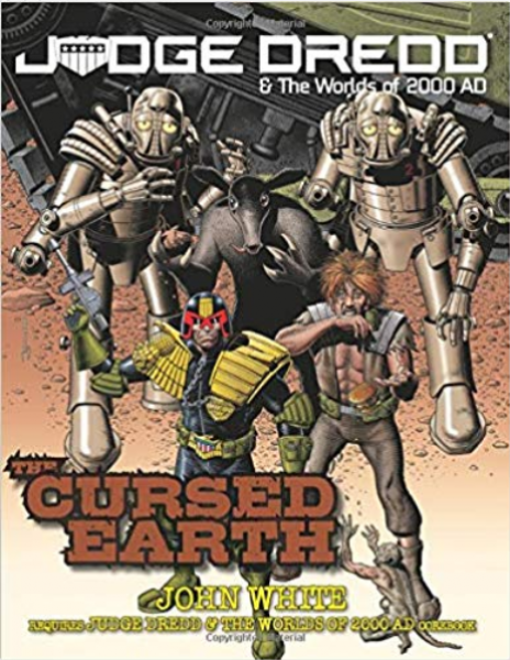 Judge Dredd & The Worlds of 2000 AD: Cursed Earth