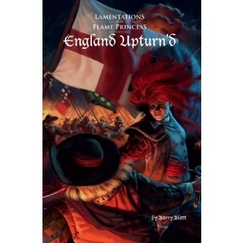 Lamentations of the Flame Princess: England Upturnd