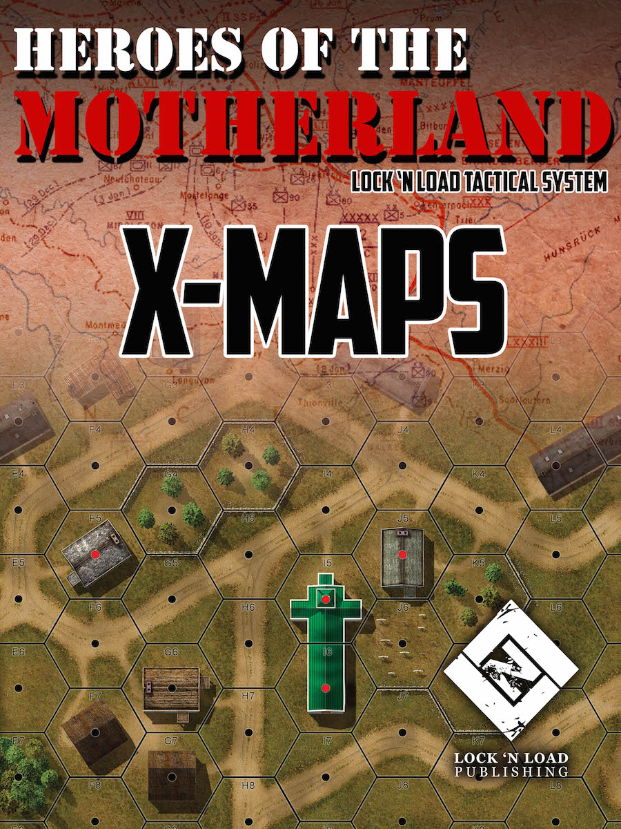 Lock 'n Load Tactical System: Heroes of the Motherland- X-Maps