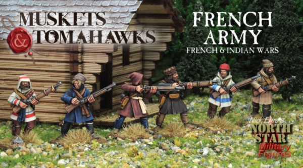 Muskets and Tomahawks: French Army - French & Indian Wars