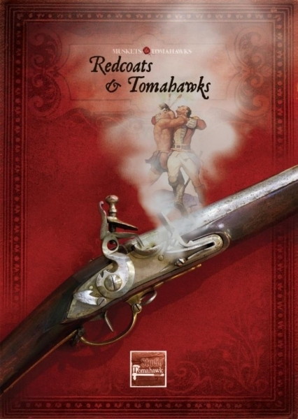 Muskets and Tomahawks: Redcoats and Tomahawks