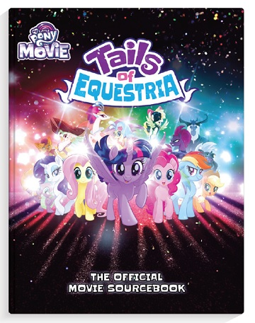 My Little Pony Tails of Equestria: The Movie Sourcebook