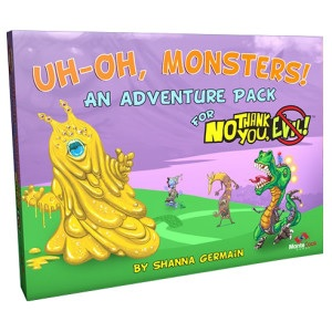 No Thank You Evil: UH-OH, MONSTERS!