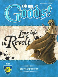 Oh My Goods: Longsdale In Revolt