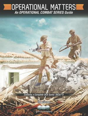 Operational Matters: An Operational Combat Series Guide (with Sicily II)