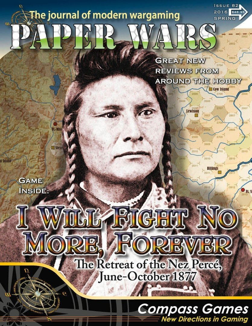 Paper Wars 82: I Will Fight No More Forever: The Retreat Of The Nez Perce, June-October 1877