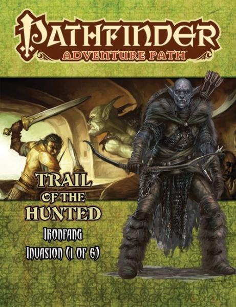 Pathfinder Adventure Path: Iron Fang Invasion #1: Trail Of The Hunted