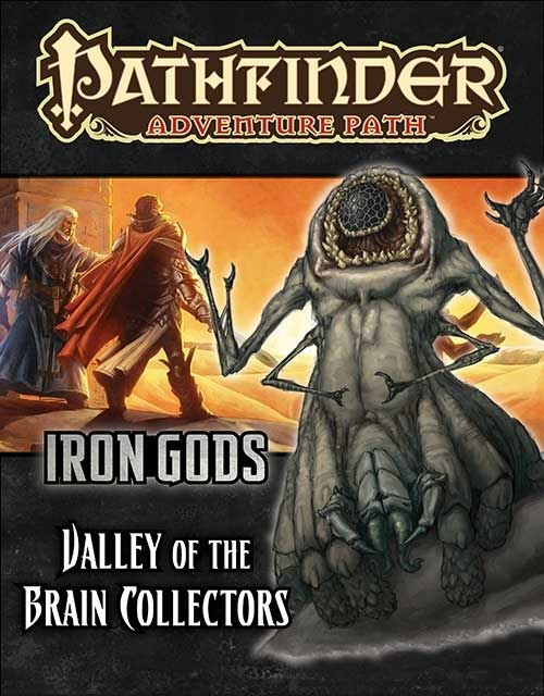 Pathfinder Adventure Path: Iron Gods #4: Valley of the Brain Collectors [SALE]