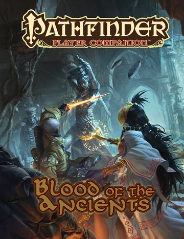 Paizo - Pathfinder: Player Companion: BLOOD OF THE ANCIENTS (SALE