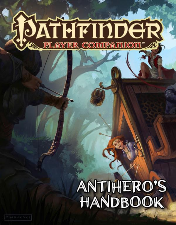 Pathfinder Player Companion: Antiheros Handbook